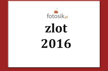 Zlot fotosik.pl 2016!
